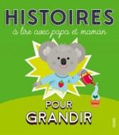 HISTOIRES A LIRE AVEC PAPA ET MAMAN : POUR GRANDIR FLEURUS