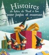 HISTOIRES DE LUTINS DE NOËL A LIRE AVEC PAPA ET MAMAN FLEURUS
