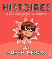 HISTOIRES A LIRE AVEC PAPA ET MAMAN Super-Héros FLEURUS